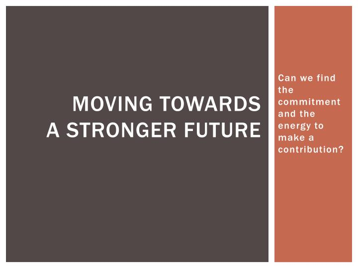 moving towards a stronger future n.