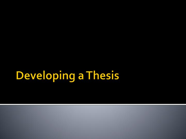 developing a thesis n.