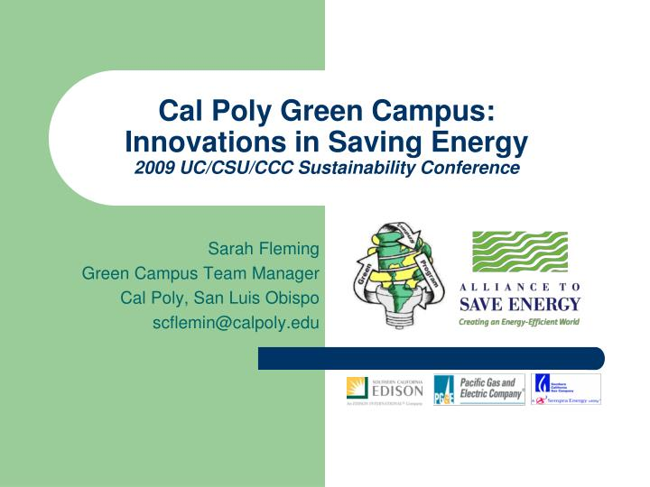 cal poly green campus innovations in saving energy 2009 uc csu ccc sustainability conference n.