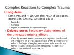 complex reactions to complex trauma