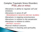 complex traumatic stress disorders ptsd plus or minus
