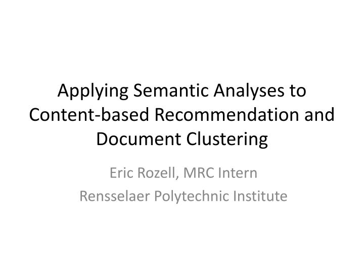 applying semantic analyses to content based recommendation and document clustering n.