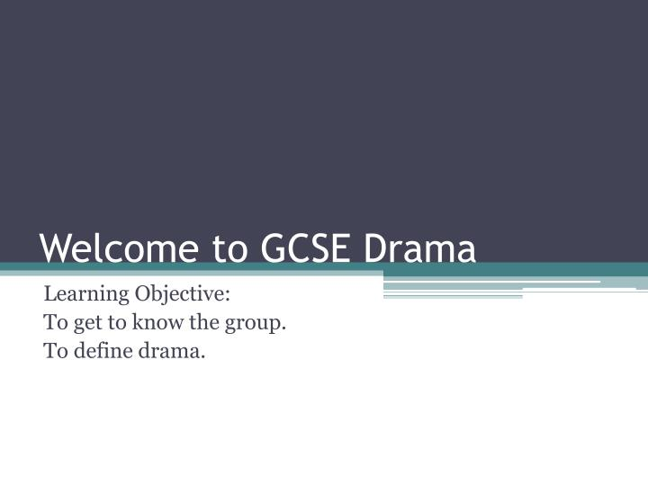 welcome to gcse drama n.