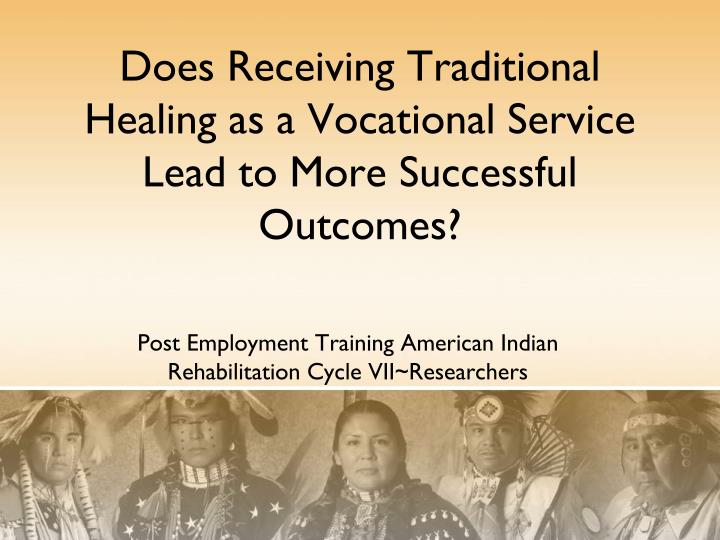 post employment training american indian rehabilitation cycle vii researchers n.