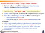 response based learning using a simple feedback
