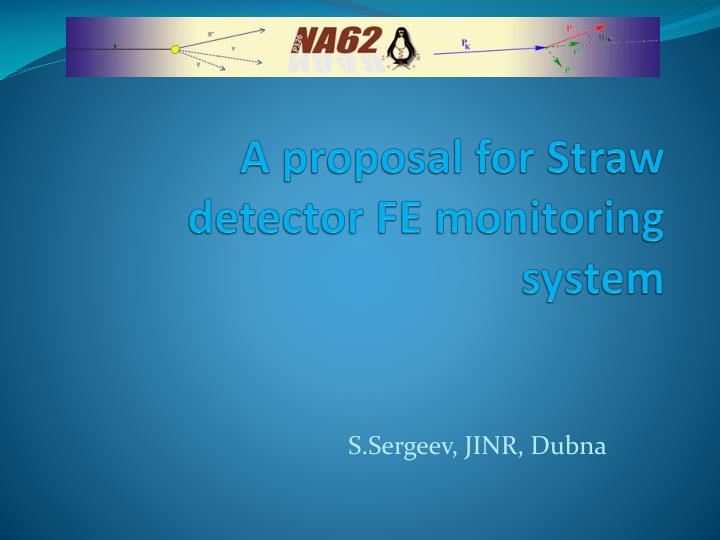 a proposal for straw detector fe monitoring system n.