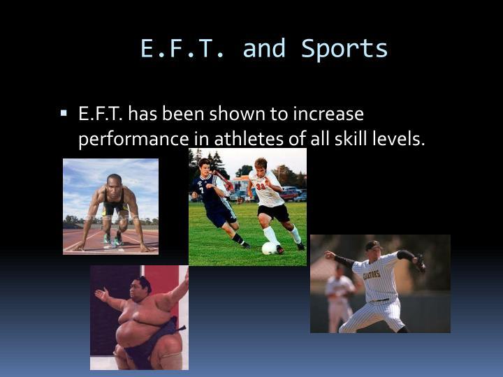 E.F.T. and Sports