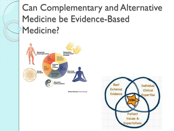 can complementary and alternative medicine be evidence based medicine n.