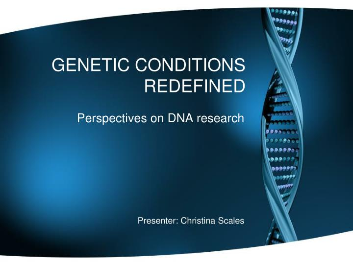 genetic conditions redefined n.