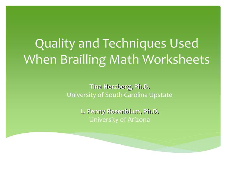 quality and techniques used when brailling math worksheets n.