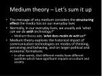 medium theory let s sum it up