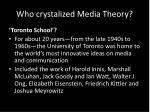 who crystalized media theory
