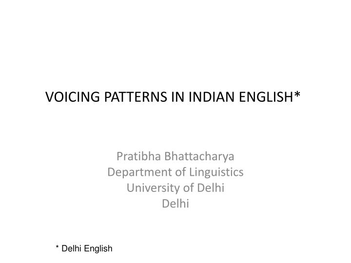 voicing patterns in indian english n.