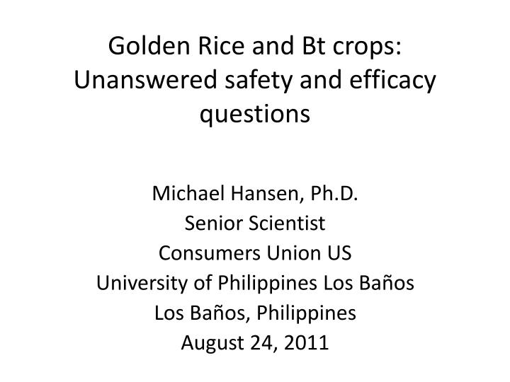 golden rice and bt crops unanswered safety and efficacy questions n.