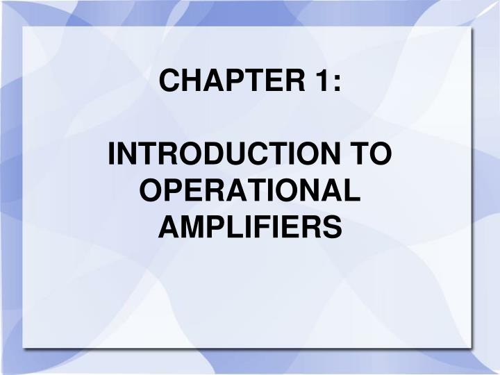 chapter 1 introduction to operational amplifiers n.