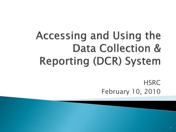 accessing and using the data collection reporting dcr system n.