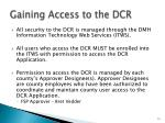 gaining access to the dcr