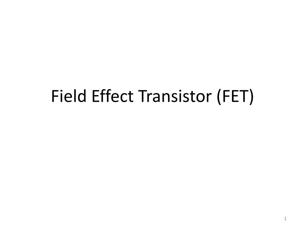 Ppt Field Effect Transistor Fet Powerpoint Presentation Id1590828 Biasing N