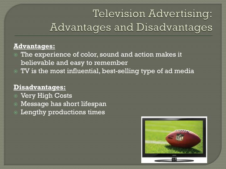 advantage and disadvantage of advertising But there are also general advantages and disadvantages of marketing across every spectrum general advantages of marketing an obvious advantage of marketing is the promotion of your business getting the recognition and attention of your target audience across a wide ranging or specific market.