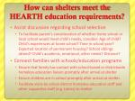 how can shelters meet the hearth education requirements1