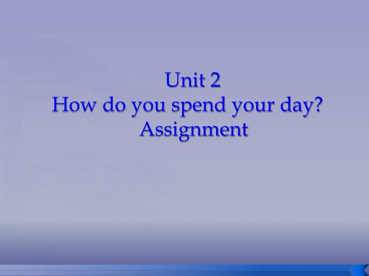 unit 2 how do you spend your day assignment n.