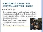 the oise academic and cultural support centre