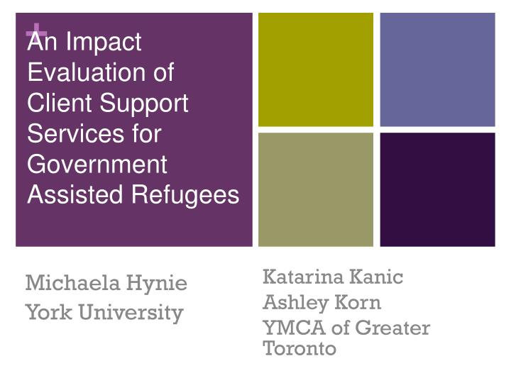 an impact evaluation of client support services for government assisted refugees n.
