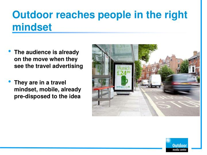Outdoor reaches people in the right mindset