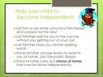 help your child to become independent