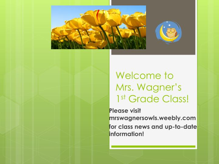 welcome to mrs wagner s 1 st grade class n.
