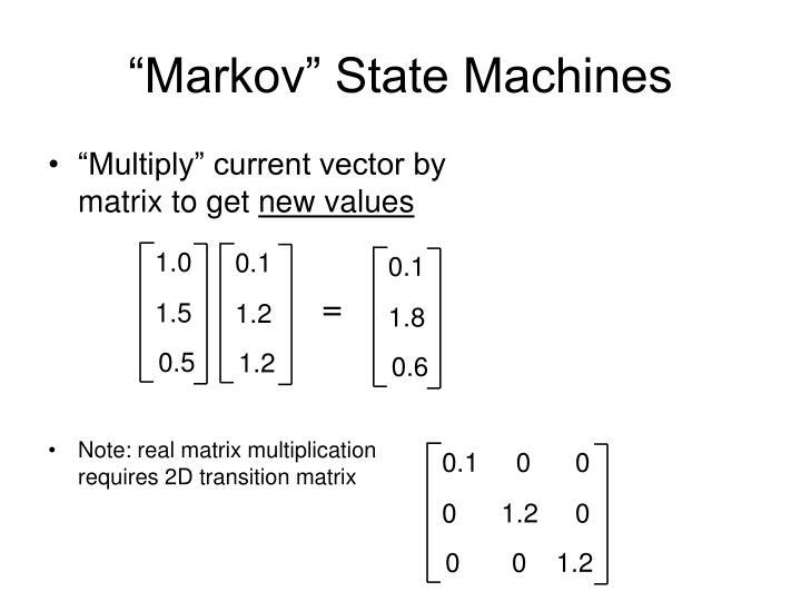 """""""Markov"""" State Machines"""