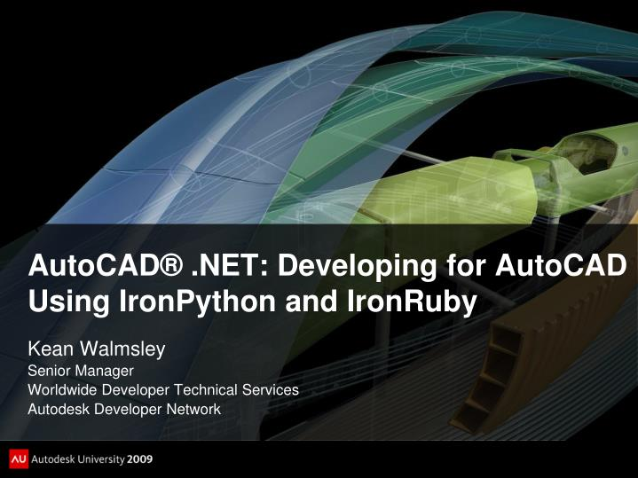 PPT - AutoCAD®   NET: Developing for AutoCAD Using IronPython and