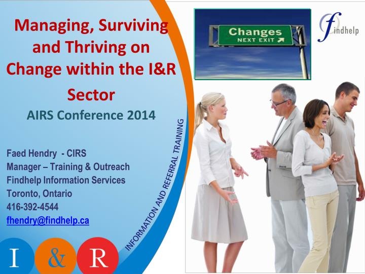 managing surviving and thriving on change within the i r sector airs conference 2014 n.