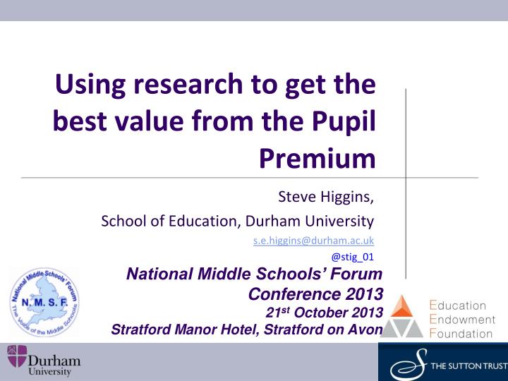 using research to get the best value from the pupil premium n.