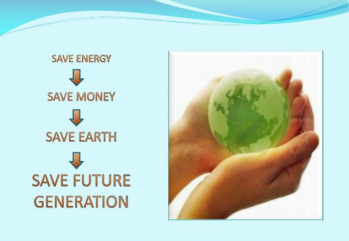 save energy save money save earth save future generation n.