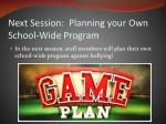 next session planning your own school wide program
