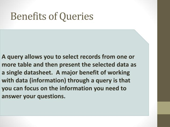Benefits of Queries