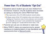 fewer than 1 of students opt out