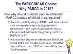 the parcc mcas choice why parcc in 2015