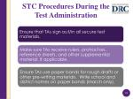 stc procedures during the test administration