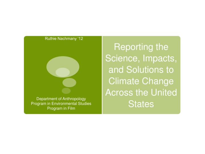 reporting the science impacts and solutions to climate change across the united states n.