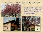 ace has rented space from the cottage grove church of christ located at 195 n 6 th 6 th gibbs