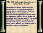 may ace students participate in sports in their home district