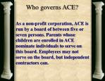 who governs ace