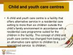 child and youth care centres