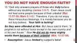 you do not have enough faith