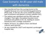 case scenario an 85 year old male with dementia