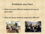problems you face