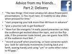advice from my friends part 2 delivery