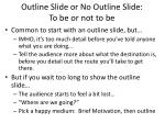 outline slide or no outline slide to be or not to be